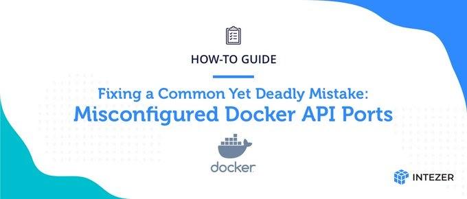 Misconfigured Doker API Ports